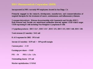 IDEC Pharmaceuticals Corporation IDPH Incorporated in 1985 currently
