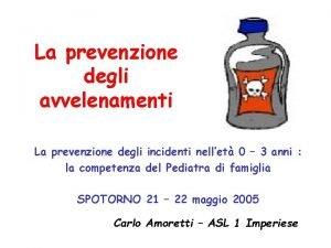 La prevenzione degli avvelenamenti La prevenzione degli incidenti