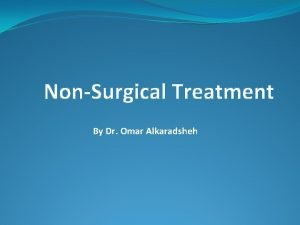 NonSurgical Treatment By Dr Omar Alkaradsheh Treatment of