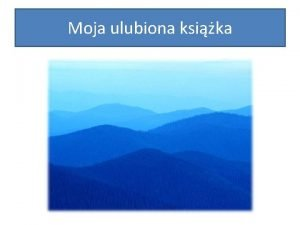 Moja ulubiona ksika My favourite book Moja ulubiona