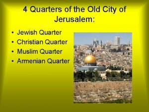 4 Quarters of the Old City of Jerusalem