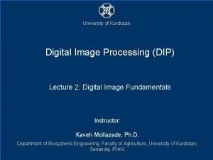 University of Kurdistan Digital Image Processing DIP Lecture