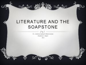 LITERATURE AND THE SOAPSTONE Orclozeclose reading for literary