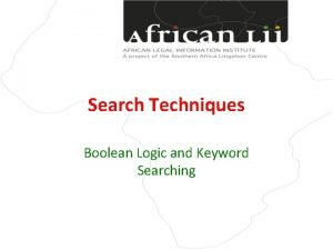 Search Techniques Boolean Logic and Keyword Searching Information