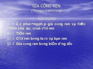 GIA CNG REN Thread machining NI DUNG 6