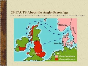 20 FACTS About the AngloSaxon Age Early AngloSaxons