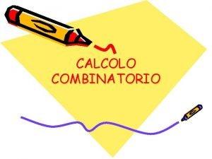CALCOLO COMBINATORIO INDICE Che cos il calcolo combinatorio