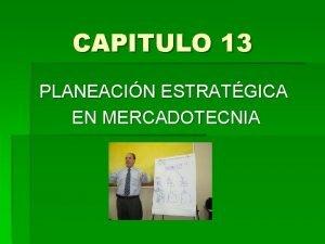 CAPITULO 13 PLANEACIN ESTRATGICA EN MERCADOTECNIA Planeacin estratgica