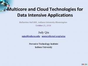 Multicore and Cloud Technologies for Data Intensive Applications