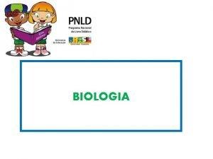 BIOLOGIA EQUIPE BIOLOGIA COORDENADOR TECNICO COORDENADOR INSTITUCIONAL COORDENADOR