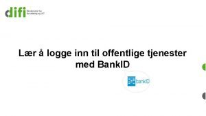Lr logge inn til offentlige tjenester med Bank