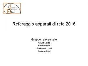 Referaggio apparati di rete 2016 Gruppo referee rete