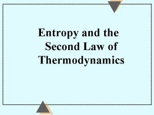Entropy and the Second Law of Thermodynamics Heat