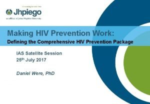 Making HIV Prevention Work Defining the Comprehensive HIV