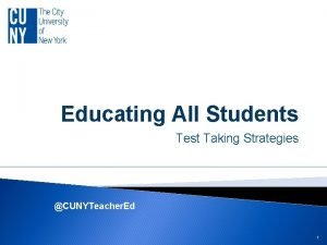 Educating All Students Test Taking Strategies CUNYTeacher Ed