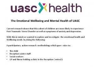 The Emotional Wellbeing and Mental Health of UASC