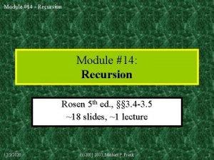 Module 14 Recursion Module 14 Recursion Rosen 5