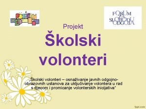 Projekt kolski volonteri kolski volonteri osnaivanje javnih odgojnoobrazovnih