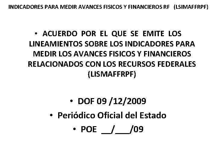 INDICADORES PARA MEDIR AVANCES FISICOS Y FINANCIEROS RF