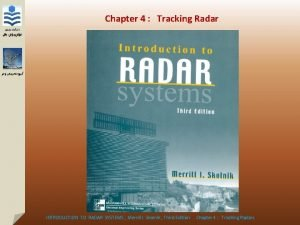 Chapter 4 Tracking Radar INTRODUCTION TO RADAR SYSTEMS
