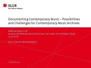 Documenting Contemporary Music Possibilities and Challenges for Contemporary