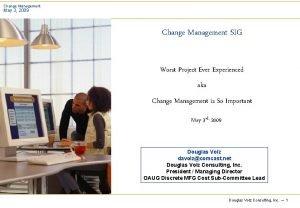 Change Management May 3 2009 Change Management SIG