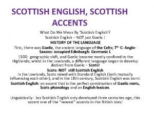 SCOTTISH ENGLISH SCOTTISH ACCENTS What Do We Mean