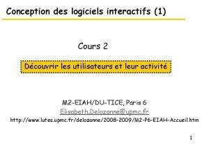 Conception des logiciels interactifs 1 Cours 2 Dcouvrir