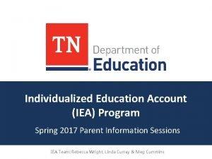 Individualized Education Account IEA Program Spring 2017 Parent