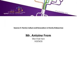 Session 3 Family Culture and Innovation in Family