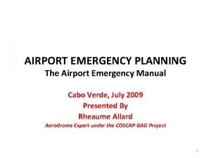 AIRPORT EMERGENCY PLANNING The Airport Emergency Manual Cabo