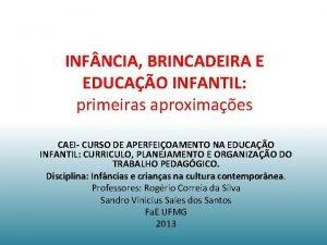 INF NCIA BRINCADEIRA E EDUCAO INFANTIL primeiras aproximaes