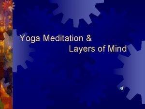 Yoga Meditation Layers of Mind YOGA It is