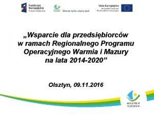 Wsparcie dla przedsibiorcw w ramach Regionalnego Programu Operacyjnego