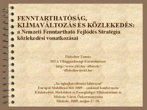 FENNTARTHATSG KLMAVLTOZS S KZLEKEDS a Nemzeti Fenntarthat Fejlds