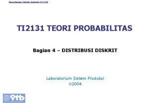 Departemen Teknik Industri FTIITB TI 2131 TEORI PROBABILITAS