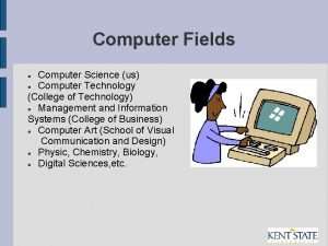 Computer Fields Computer Science us Computer Technology College