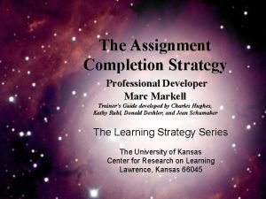 The Assignment Completion Strategy Professional Developer Marc Markell