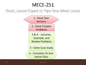 MECE251 Fluids Lesson 9 part II Pipe Flow