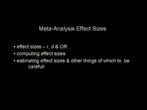 MetaAnalysis Effect Sizes effect sizes r d OR
