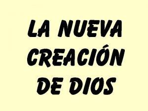 LA NUEVA CREACIN DE DIOS CADA CREYENTE ES