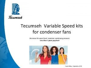 Tecumseh Variable Speed kits for condenser fans Decrease