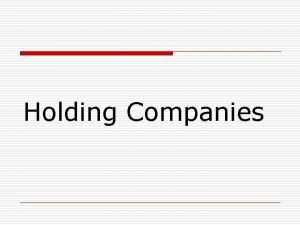Holding Companies Meaning of Holding Companies When a