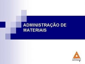 ADMINISTRAO DE MATERIAIS 1 ADMINISTRAO DE MATERIAIS 1