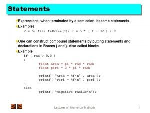 Statements Expressions when terminated by a semicolon become