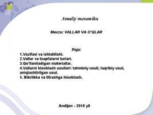 Amaliy mexanika Mavzu VALLAR VA OQLAR Reja 1