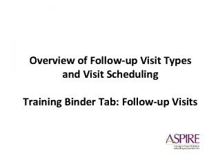 Overview of Followup Visit Types and Visit Scheduling