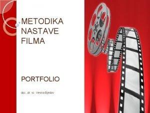 METODIKA NASTAVE FILMA PORTFOLIO doc dr sc Vesna