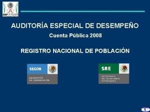 AUDITORA ESPECIAL DE DESEMPEO Cuenta Pblica 2008 REGISTRO