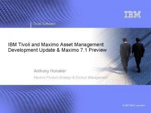 Tivoli Software IBM Tivoli and Maximo Asset Management